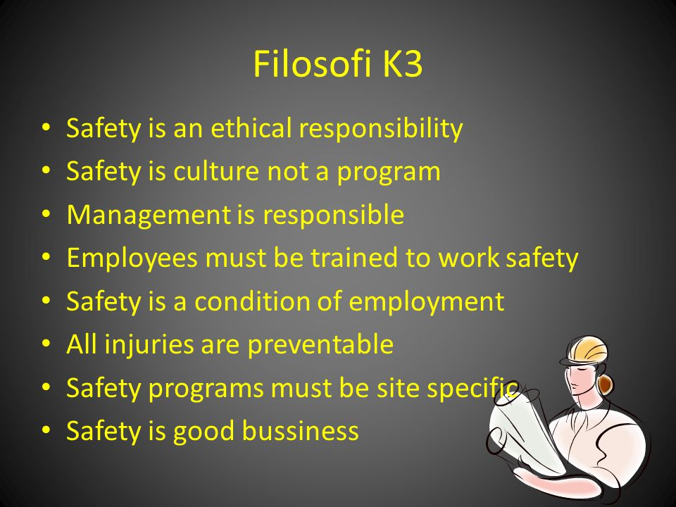 Filosofi K3 Safety is an ethical responsibility
