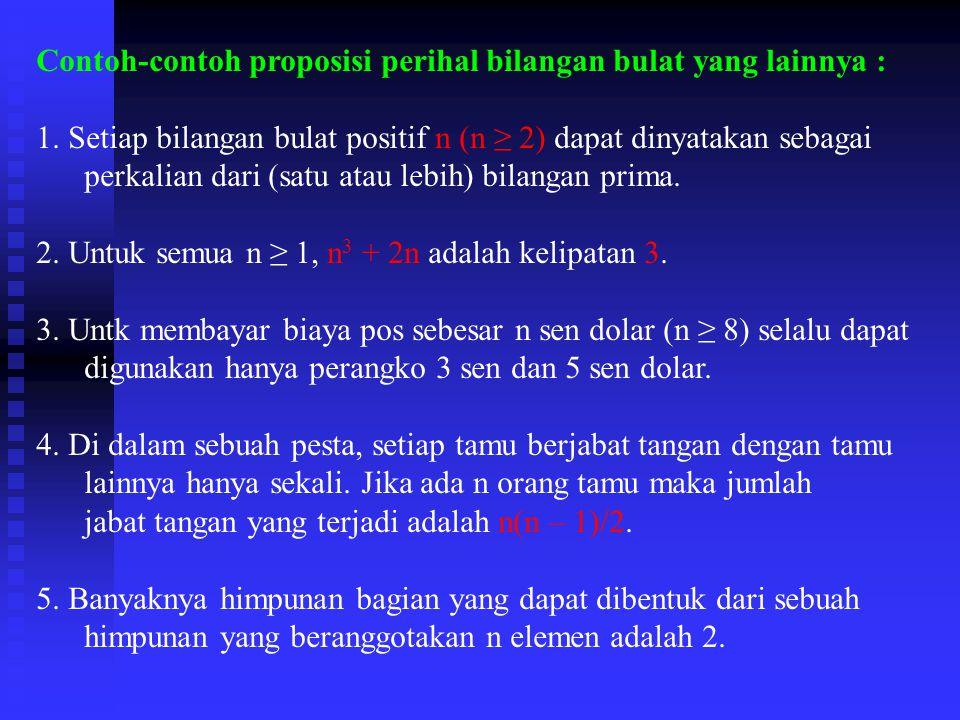 Contoh-contoh proposisi perihal bilangan bulat yang lainnya :
