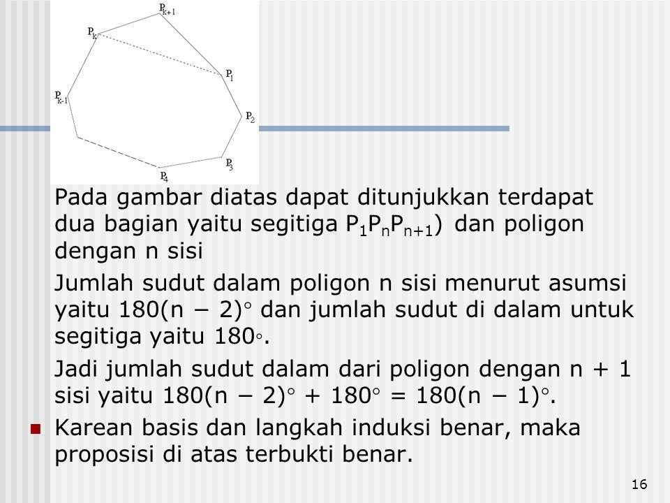 Pada gambar diatas dapat ditunjukkan terdapat dua bagian yaitu segitiga P1PnPn+1) dan poligon dengan n sisi