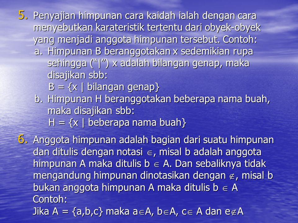Penyajian himpunan cara kaidah ialah dengan cara menyebutkan karateristik tertentu dari obyek-obyek yang menjadi anggota himpunan tersebut. Contoh: