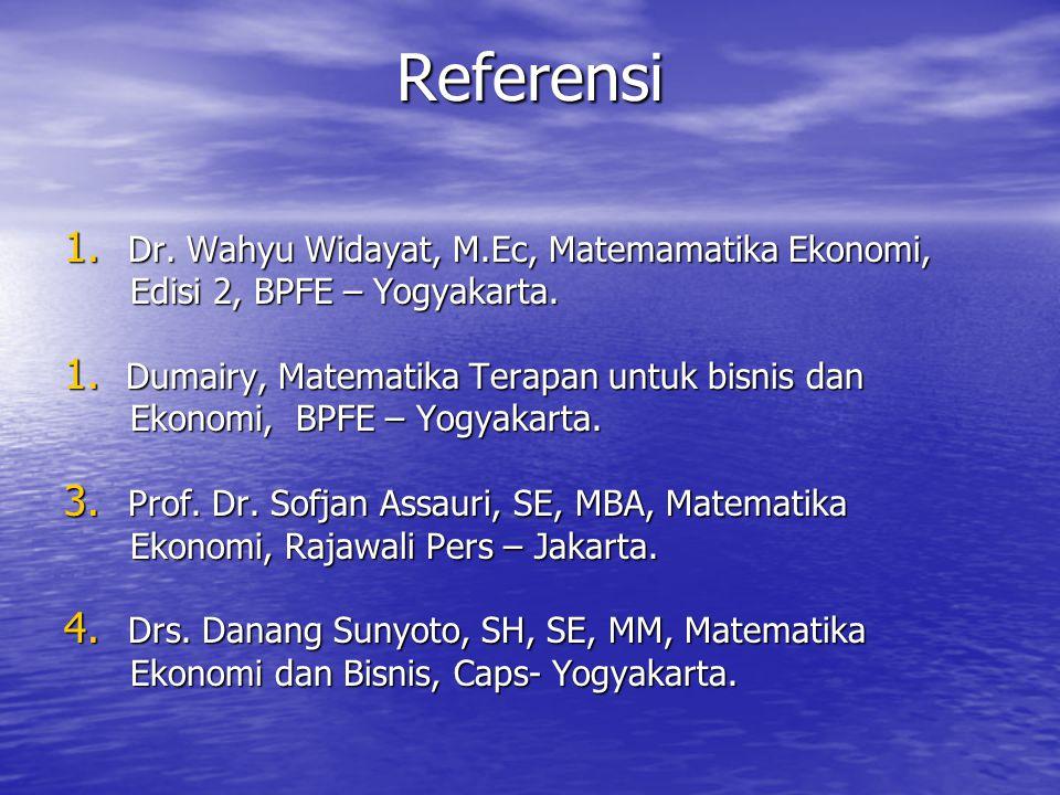 Referensi Dr. Wahyu Widayat, M.Ec, Matemamatika Ekonomi,