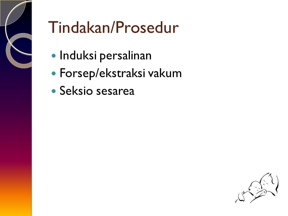Tindakan/Prosedur Induksi persalinan Forsep/ekstraksi vakum