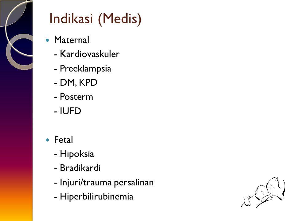 Indikasi (Medis) Maternal - Kardiovaskuler - Preeklampsia - DM, KPD