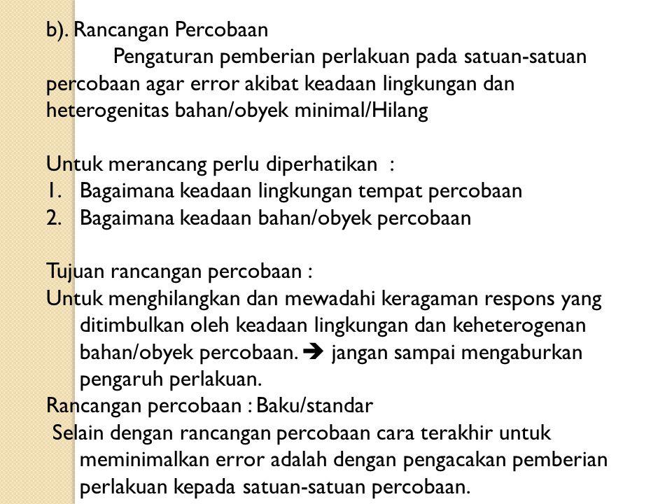 b). Rancangan Percobaan