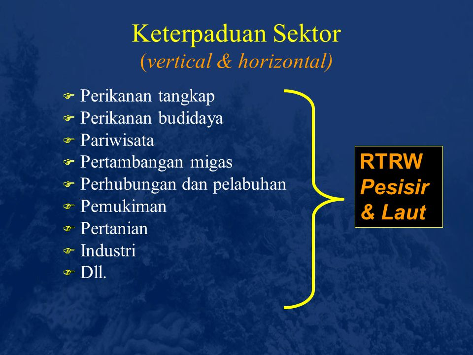 Keterpaduan Sektor (vertical & horizontal)