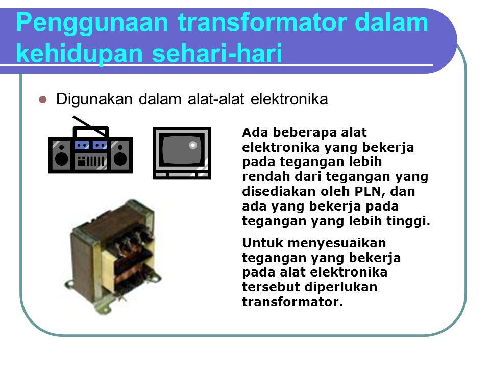 Penggunaan transformator dalam kehidupan sehari-hari