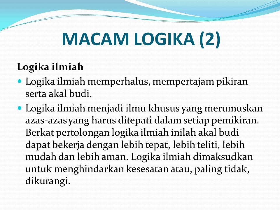 MACAM LOGIKA (2) Logika ilmiah
