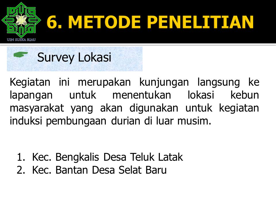 6. METODE PENELITIAN Survey Lokasi