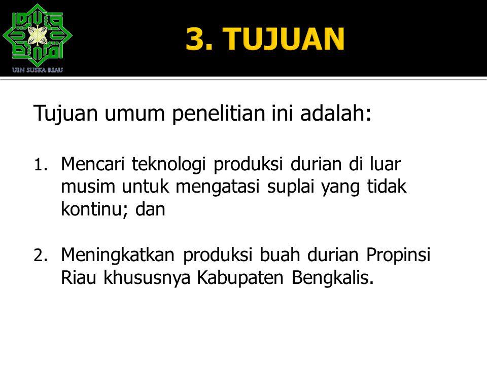 3. TUJUAN Tujuan umum penelitian ini adalah: