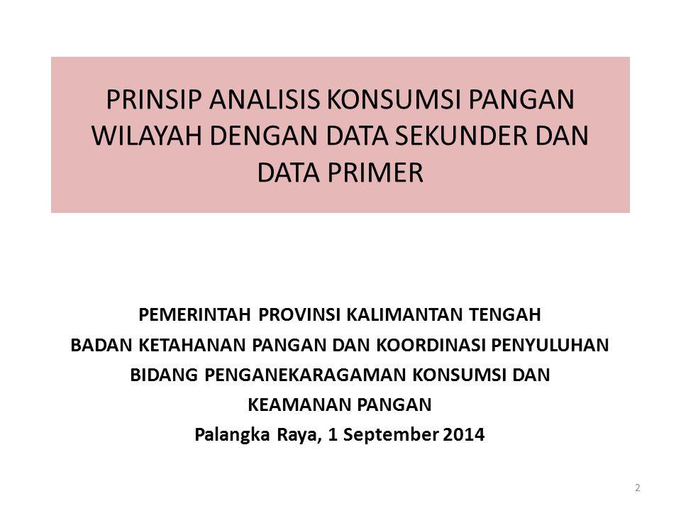 PRINSIP ANALISIS KONSUMSI PANGAN WILAYAH DENGAN DATA SEKUNDER DAN DATA PRIMER