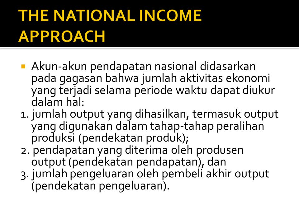 THE NATIONAL INCOME APPROACH