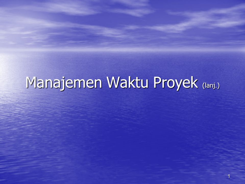 Manajemen Waktu Proyek (lanj.)