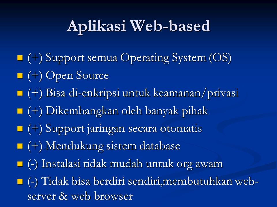 Aplikasi Web-based (+) Support semua Operating System (OS)