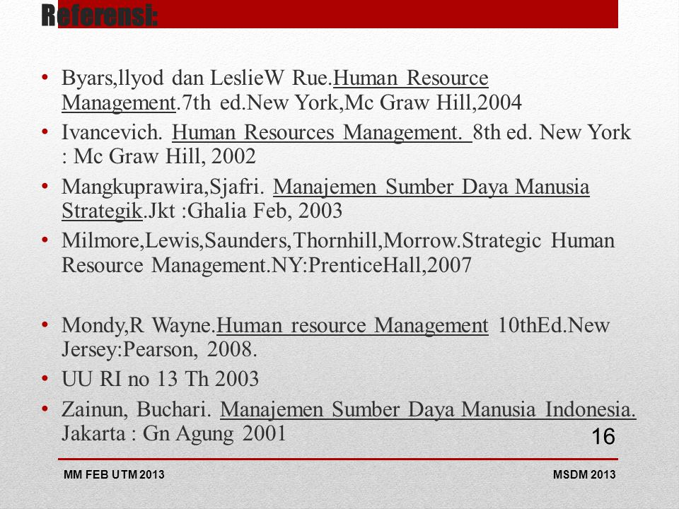 Referensi: Byars,llyod dan LeslieW Rue.Human Resource Management.7th ed.New York,Mc Graw Hill,2004.