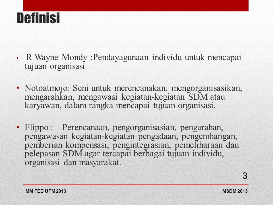 Definisi R Wayne Mondy :Pendayagunaan individu untuk mencapai tujuan organisasi.