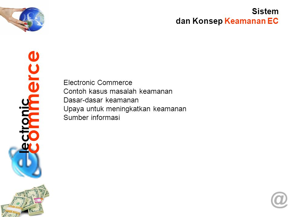commerce @ lectronic Sistem dan Konsep Keamanan EC Electronic Commerce