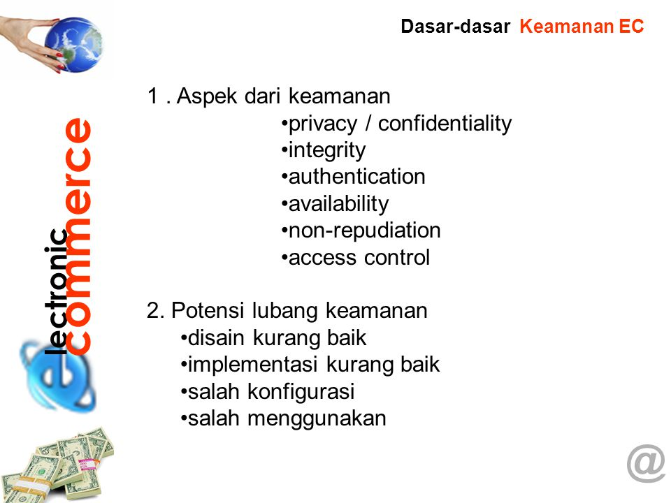 commerce @ lectronic 1 . Aspek dari keamanan privacy / confidentiality