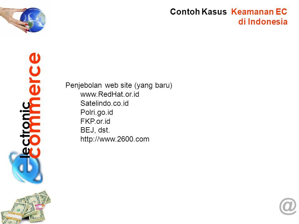 commerce @ lectronic Contoh Kasus Keamanan EC di Indonesia