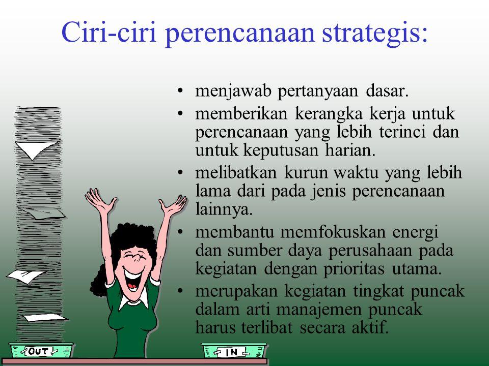 Ciri-ciri perencanaan strategis: