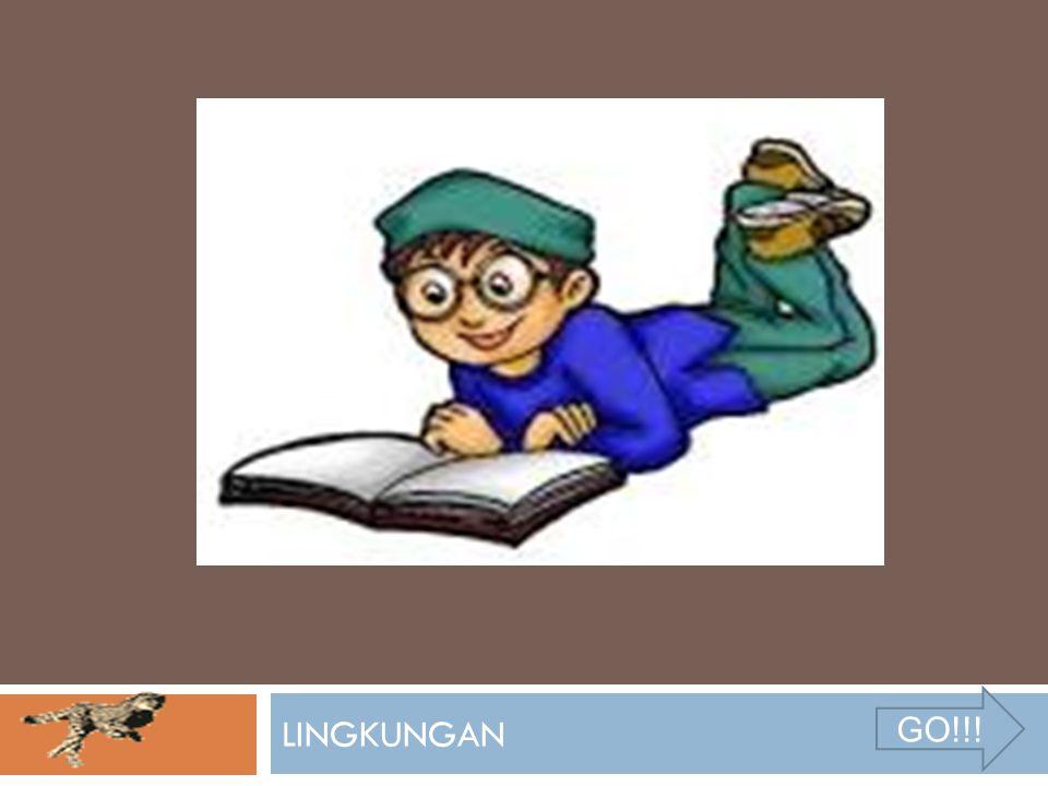 LINGKUNGAN GO!!!