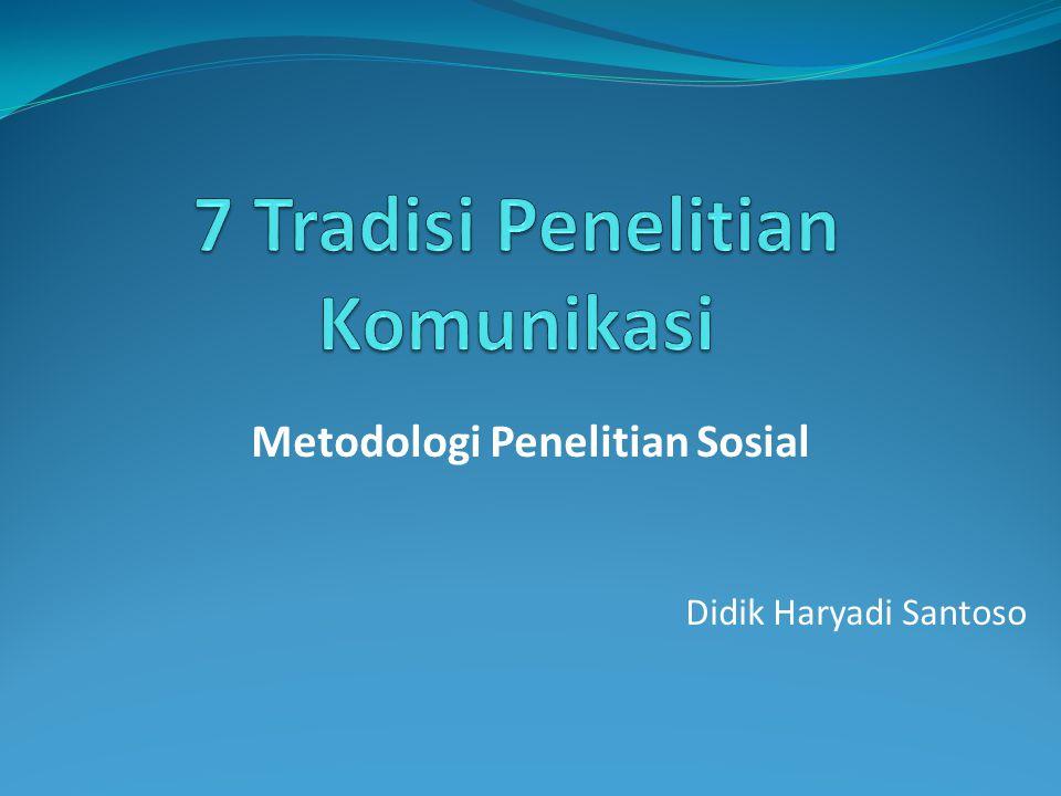 7 Tradisi Penelitian Komunikasi