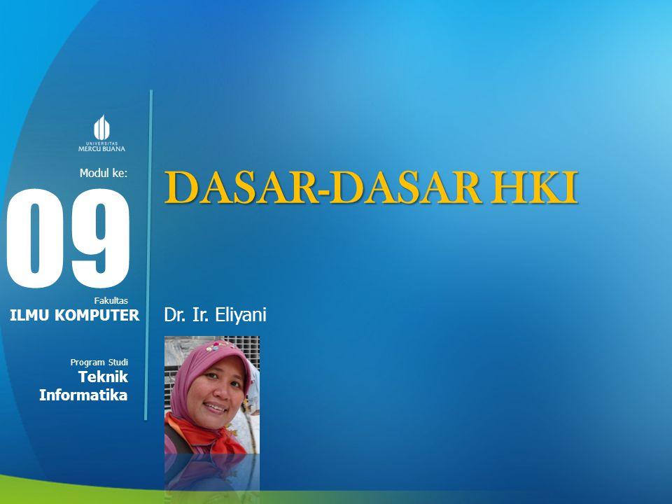DASAR-DASAR HKI 09 Dr. Ir. Eliyani ILMU KOMPUTER Teknik Informatika