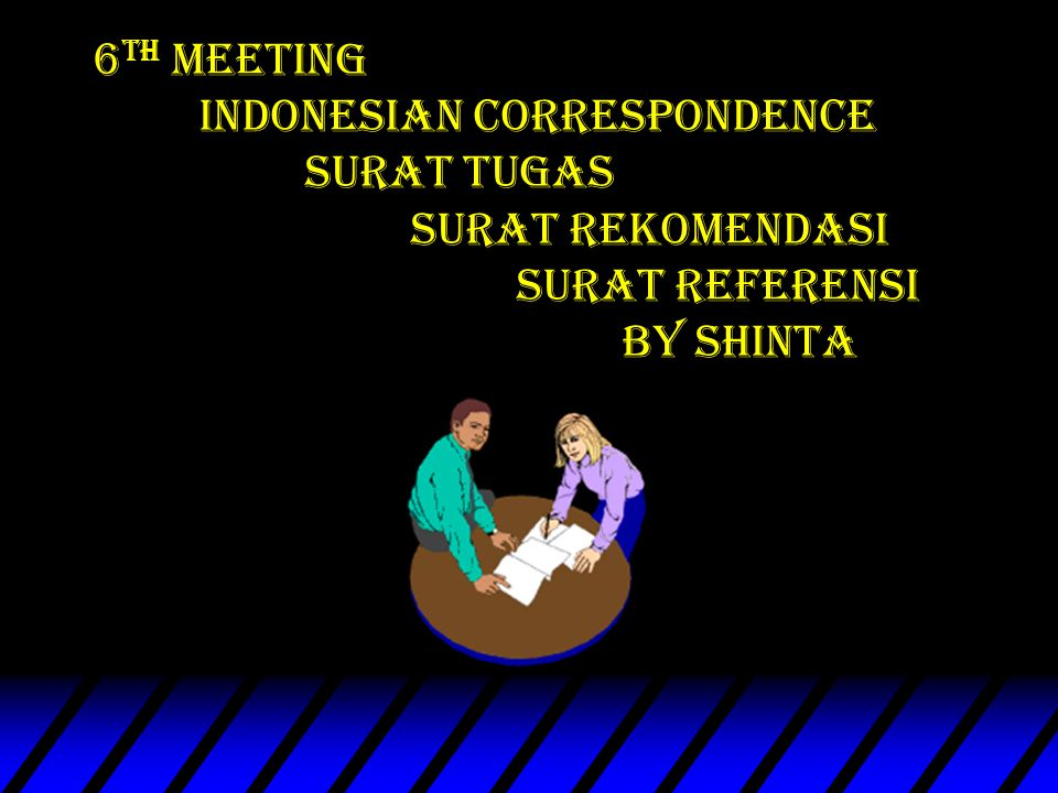 6th Meeting. indonesian Correspondence. surat Tugas. surat rekomendasi