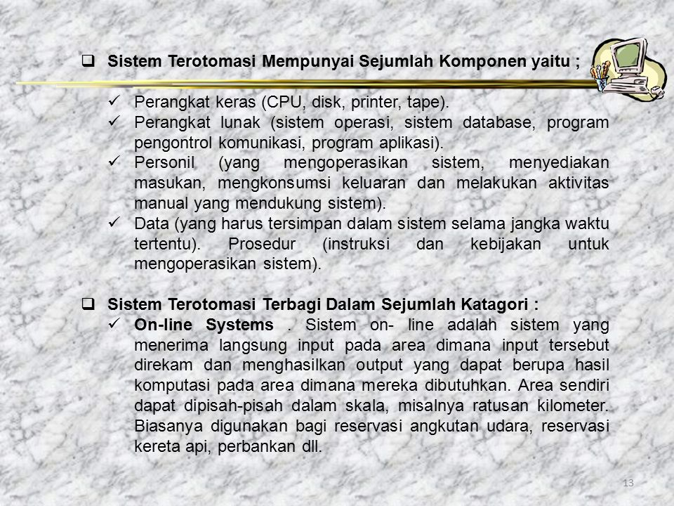 Sistem Terotomasi Mempunyai Sejumlah Komponen yaitu ;