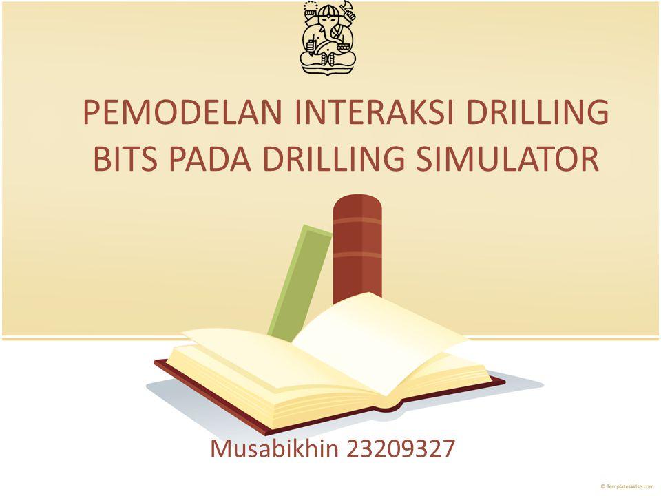 PEMODELAN INTERAKSI DRILLING BITS PADA DRILLING SIMULATOR