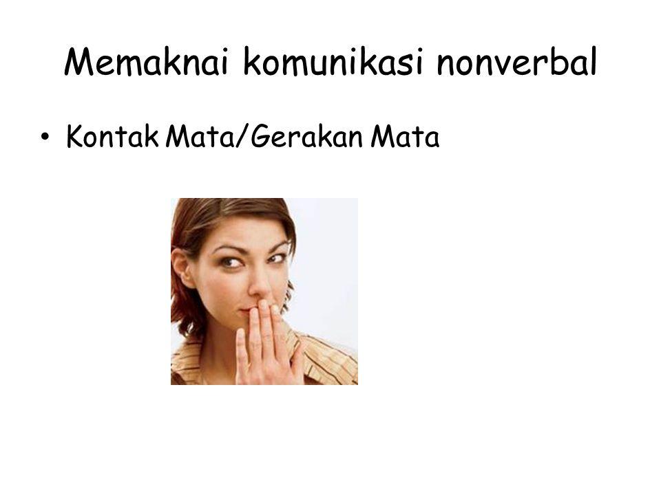 Memaknai komunikasi nonverbal