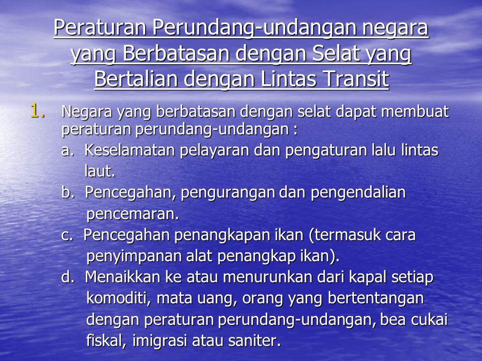 Peraturan Perundang-undangan negara yang Berbatasan dengan Selat yang Bertalian dengan Lintas Transit