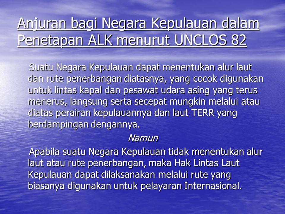 Anjuran bagi Negara Kepulauan dalam Penetapan ALK menurut UNCLOS 82