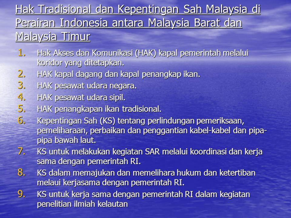 Hak Tradisional dan Kepentingan Sah Malaysia di Perairan Indonesia antara Malaysia Barat dan Malaysia Timur