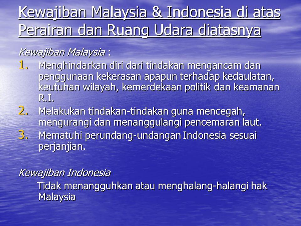 Kewajiban Malaysia & Indonesia di atas Perairan dan Ruang Udara diatasnya