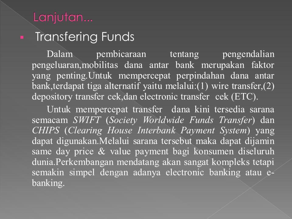 Lanjutan... Transfering Funds.
