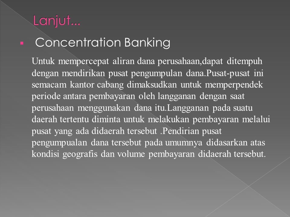 Lanjut... Concentration Banking