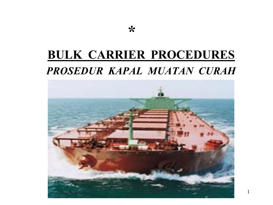BULK CARRIER PROCEDURES PROSEDUR KAPAL MUATAN CURAH
