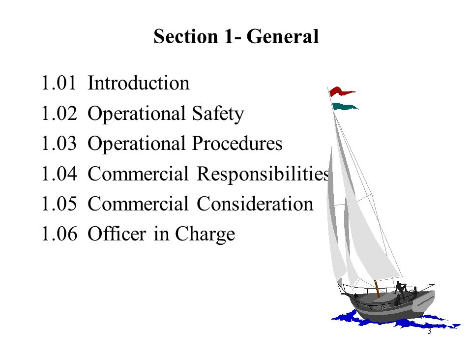 Section 1- General 1.01 Introduction. 1.02 Operational Safety. 1.03 Operational Procedures. 1.04 Commercial Responsibilities.