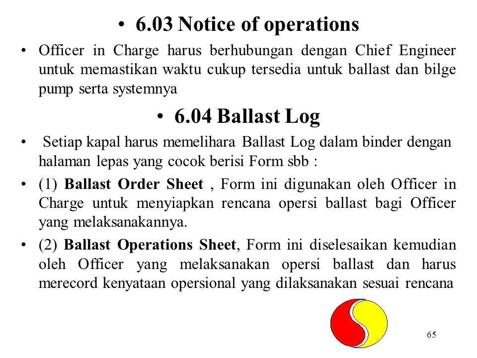6.03 Notice of operations 6.04 Ballast Log