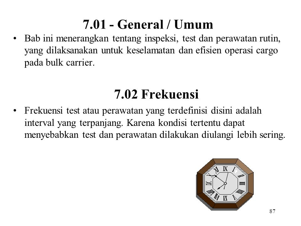 7.01 - General / Umum 7.02 Frekuensi