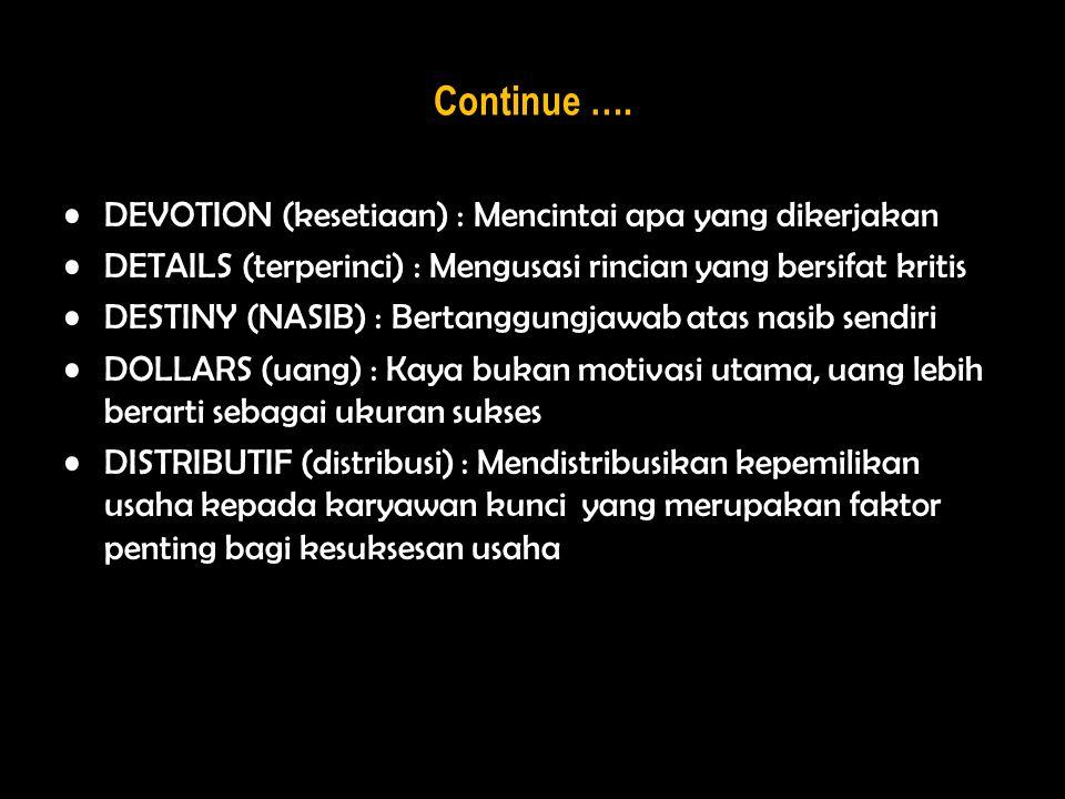 Continue …. DEVOTION (kesetiaan) : Mencintai apa yang dikerjakan