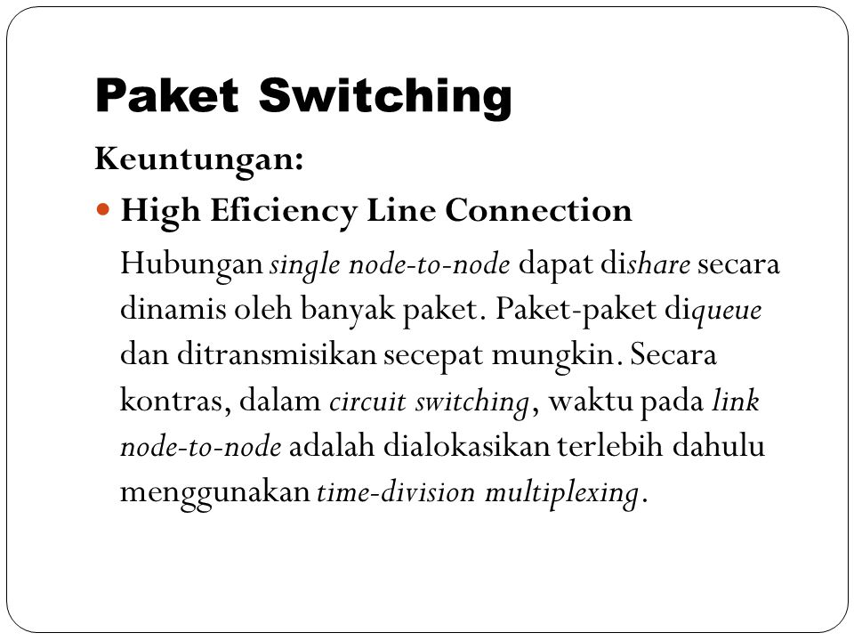 Paket Switching Keuntungan: High Eficiency Line Connection