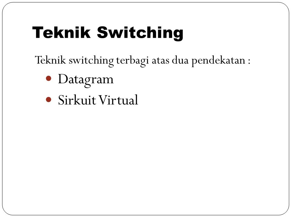 Teknik Switching Datagram Sirkuit Virtual