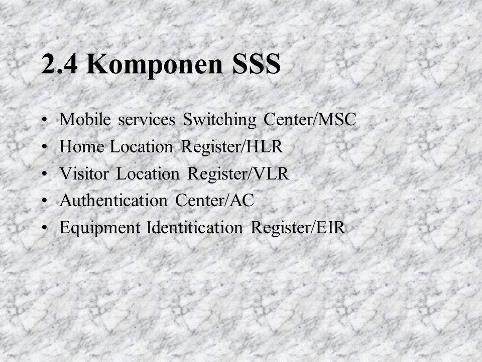 2.4 Komponen SSS Mobile services Switching Center/MSC
