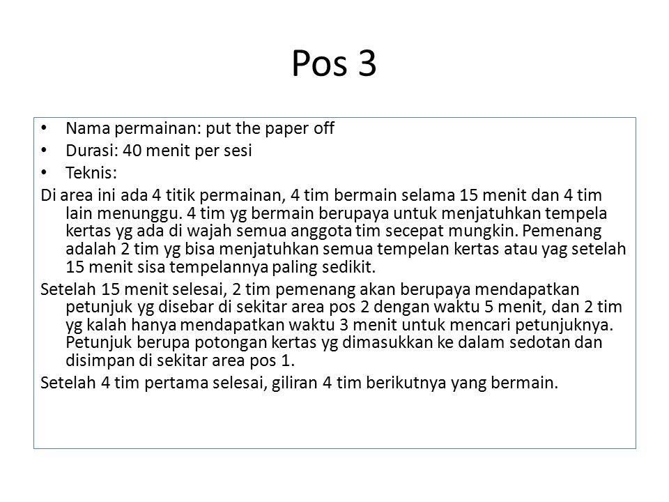 Pos 3 Nama permainan: put the paper off Durasi: 40 menit per sesi