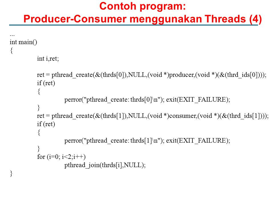 Contoh program: Producer-Consumer menggunakan Threads (4)