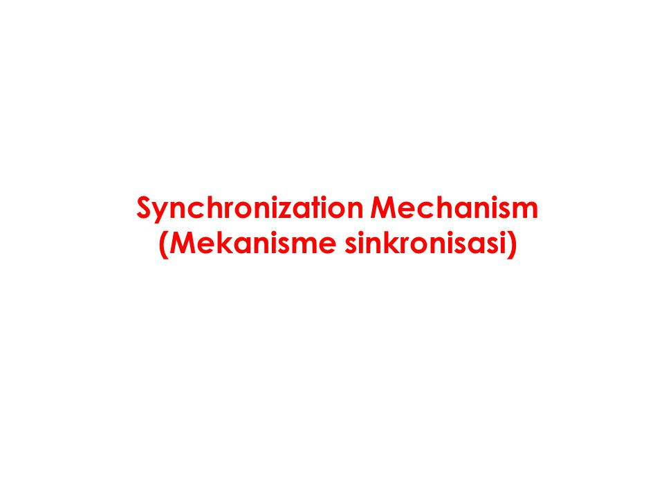 Synchronization Mechanism (Mekanisme sinkronisasi)