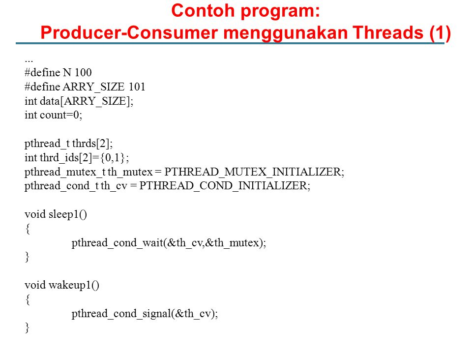 Contoh program: Producer-Consumer menggunakan Threads (1)