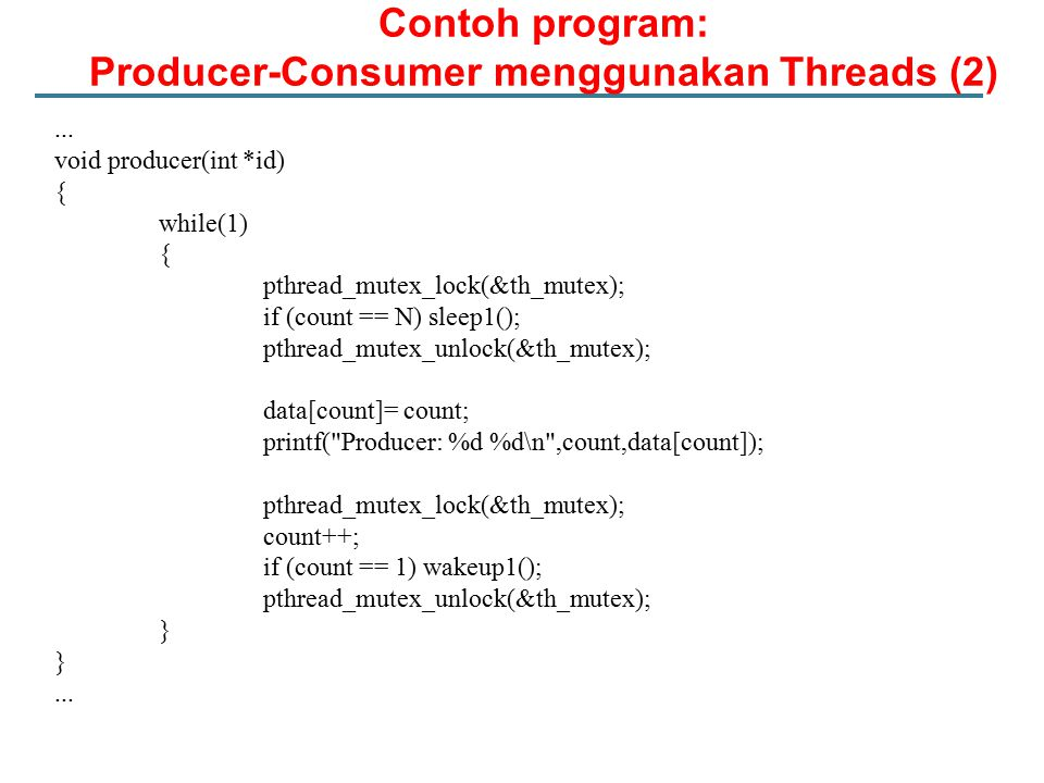 Contoh program: Producer-Consumer menggunakan Threads (2)