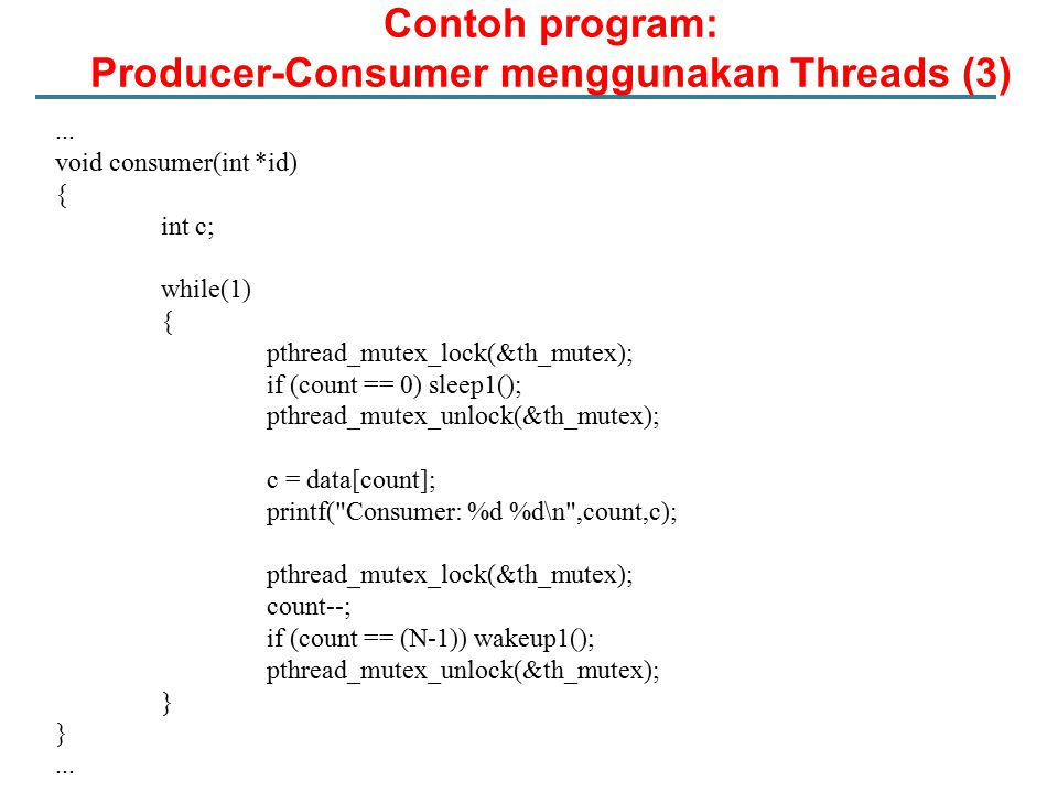 Contoh program: Producer-Consumer menggunakan Threads (3)